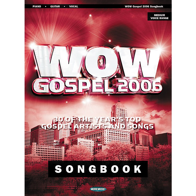 World Music Press Wow Gospel 2006 Piano, Vocal, Guitar Songbook