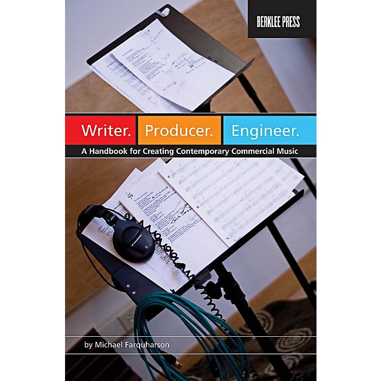 Berklee PressWriter Producer Engineer - A Handbook for Creating Contemporary Commercial Music