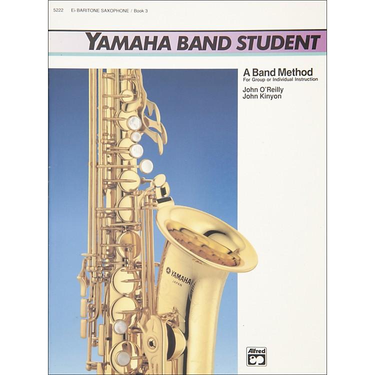 AlfredYamaha Band Student Book 3 E-Flat Baritone Saxophone