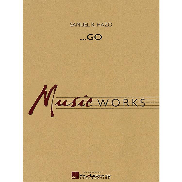 Hal Leonard...Go Concert Band Level 5 Composed by Samuel R. Hazo
