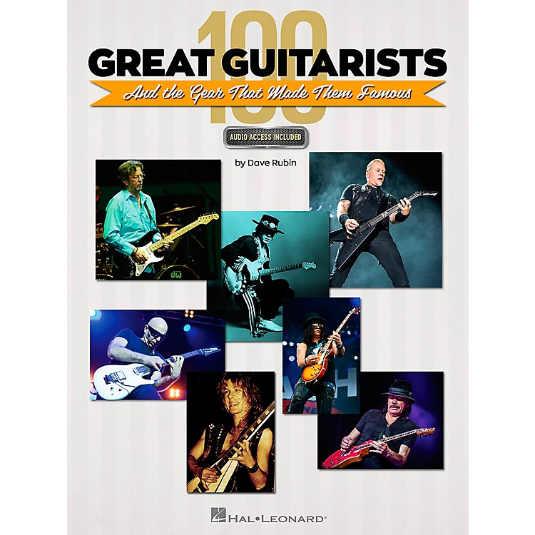 Hal Leonard100 Great Guitarists and the Gear That Made Them Famous