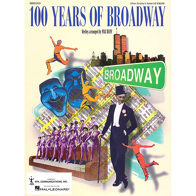 Hal Leonard100 Years of Broadway (Medley) 2-Part Score arranged by Mac Huff