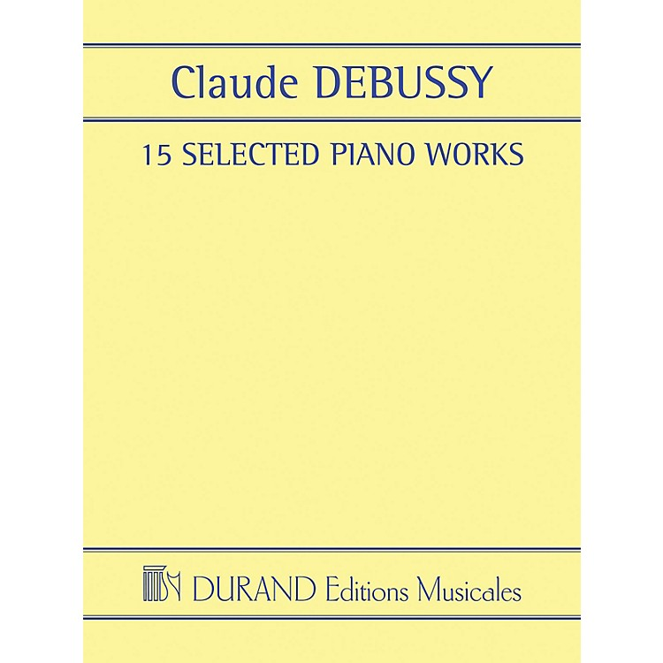 Editions Durand15 Selected Piano Works Editions Durand Series Softcover