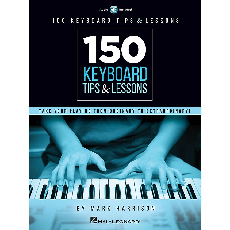 Hal Leonard150 Keyboard Tips & Lessons - Take Your Playing from Ordinary to Extraordinary!  Book/Audio Online
