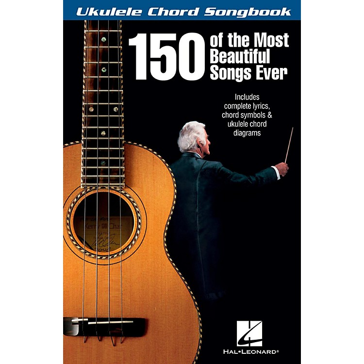 Hal Leonard150 Of The Most Beautiful Songs Ever - Ukulele Chord Songbook
