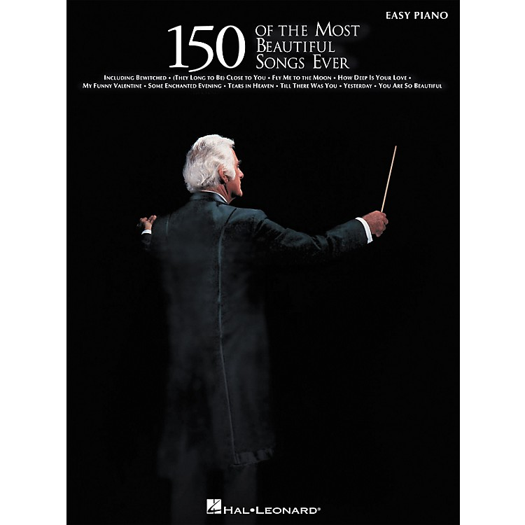 Hal Leonard150 Of The Most Beautiful Songs Ever For Easy Piano