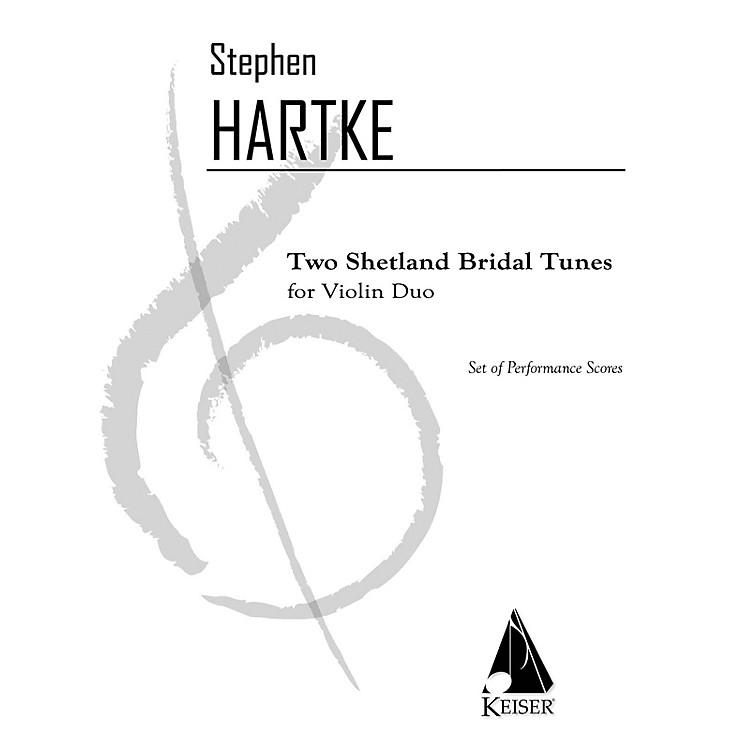 Lauren Keiser Music Publishing2 Shetland Bridal Tunes LKM Music Series Composed by Stephen Hartke