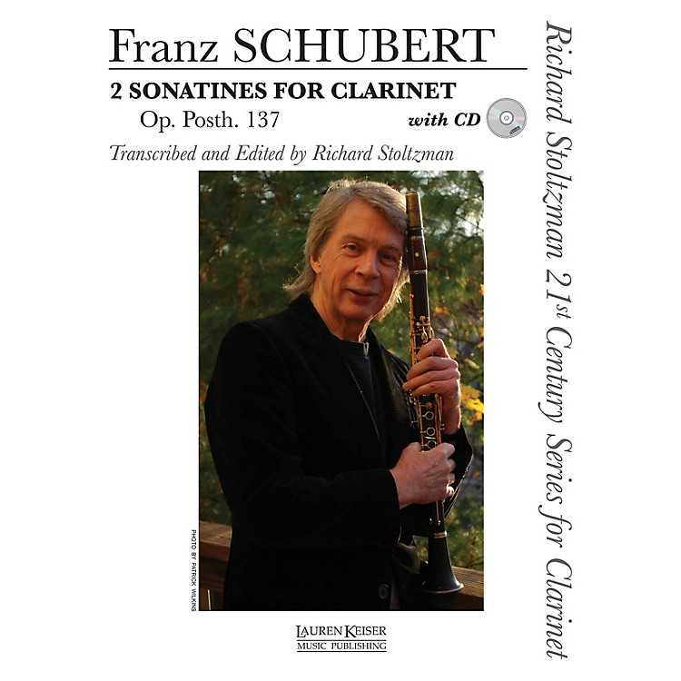 Lauren Keiser Music Publishing2 Sonatines for Clarinet, Op. post. 137 LKM Music BK/CD Composed by Schubert Edited by Richard Stoltzman