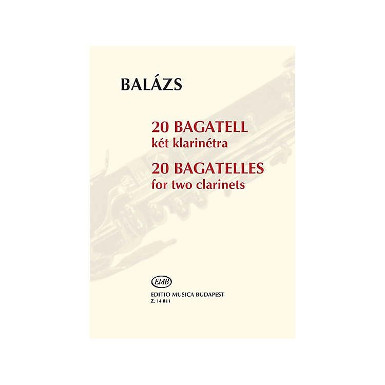 Editio Musica Budapest20 Bagatelles (Two Clarinets Performance Score) EMB Series Softcover Composed by Árpád Balázs