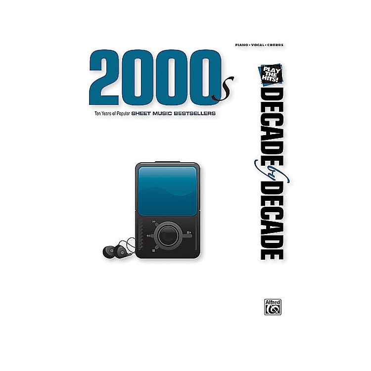 Alfred2000s (Decade by Decade Series) Piano/Vocal/Guitar Songbook Series Softcover Performed by Various