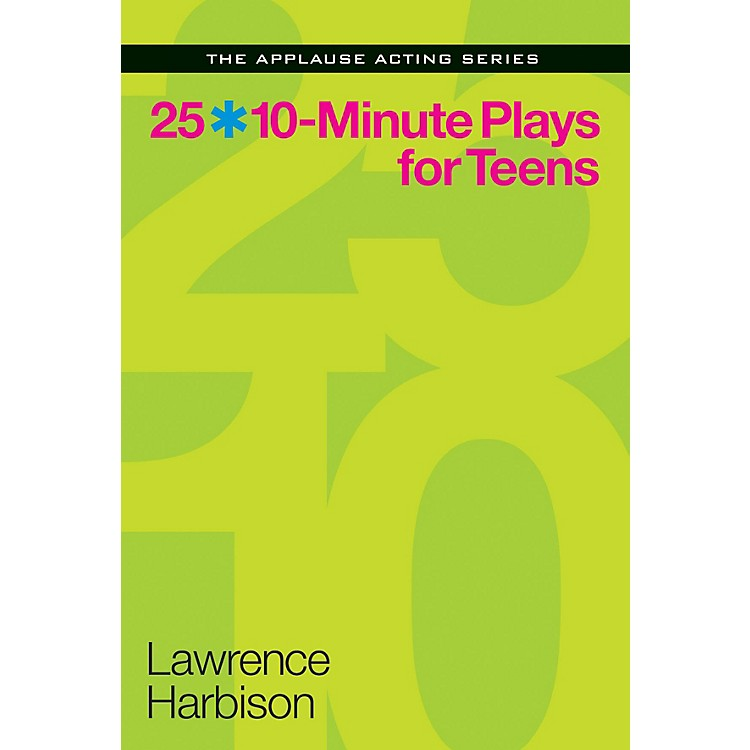 Applause Books25 10-Minute Plays for Teens Applause Acting Series Series Softcover Written by Lawrence Harbison