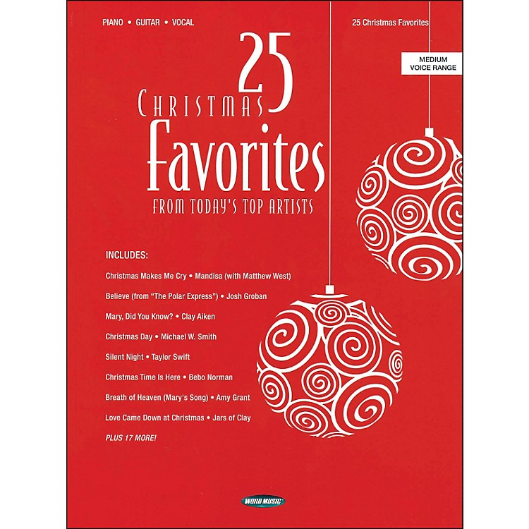 Word Music25 Christmas Favorites From Today's Top Artists In Medium Voice Range arranged for piano, vocal, and guitar (P/V/G)