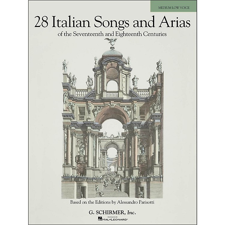 G. Schirmer 28 Italian Songs And Arias Of The 17th And 18th Centuries for Medium Low