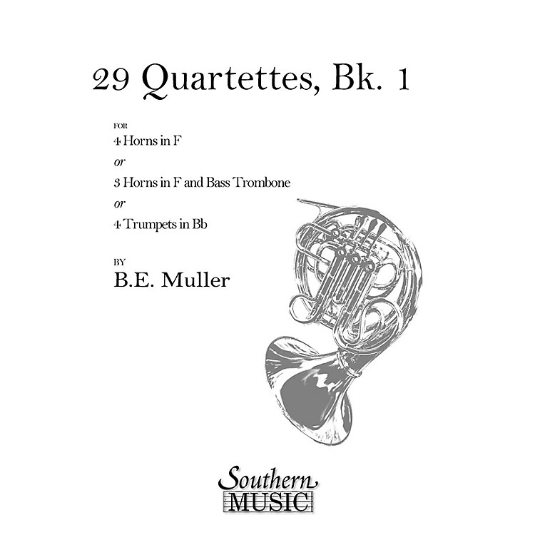 Southern29 Quartets, Book 1 (Archive) (Horn Quartet) Southern Music Series Composed by Bernhard Eduard Muller