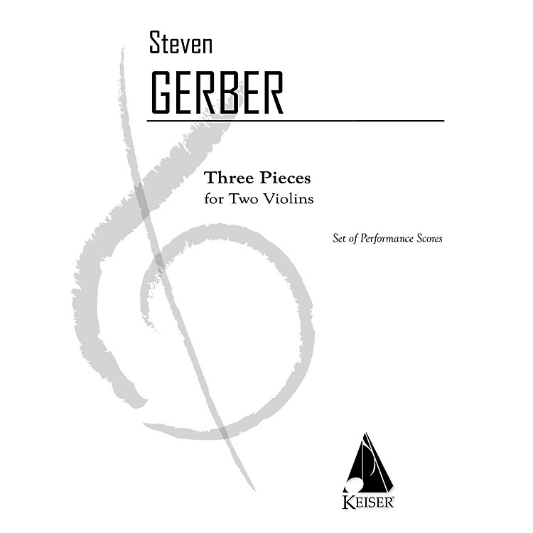 Lauren Keiser Music Publishing3 Pieces for Two Violins LKM Music Series Composed by Steven Gerber