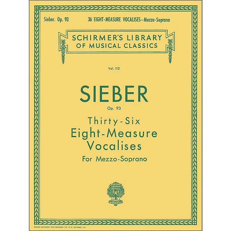 G. Schirmer 36 Eight Measure Vocalises, Op. 93 for Mezzo - Soprano by Sieber