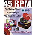 Backbeat Books 45 RPM - The History, Heroes, and Villains of a Pop Music Revolution Book   thumbnail
