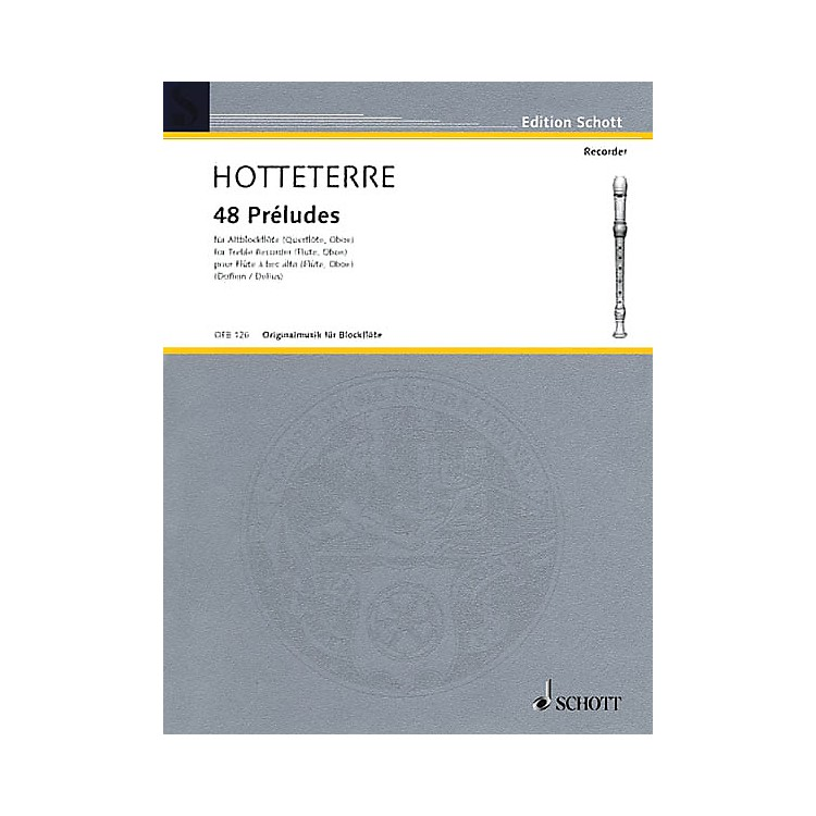 Schott 48 Préludes in 24 Keys, Op. 7 (for Alto Recorder (Flute/Oboe)) Schott Series