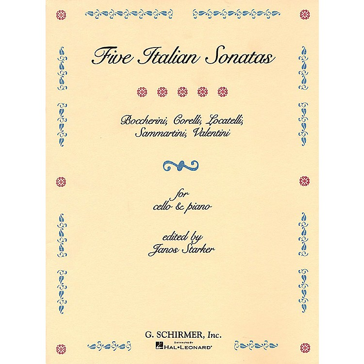 G. Schirmer 5 Italian Sonatas (Cello and Piano) String Solo Series Composed by Various Edited by E Starker