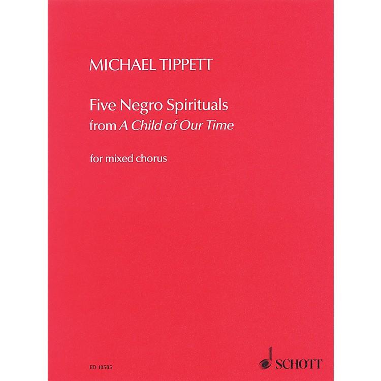 Schott5 Negro Spirituals (from A Child of Our Time) SSAATTBB Composed by Michael Tippett