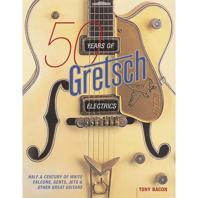 Hal Leonard50 Years of Gretsch Electrics Book