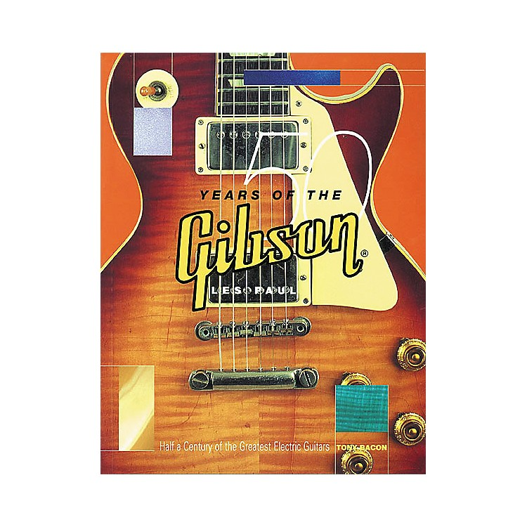 Hal Leonard50 Years of the Gibson Les Paul Book