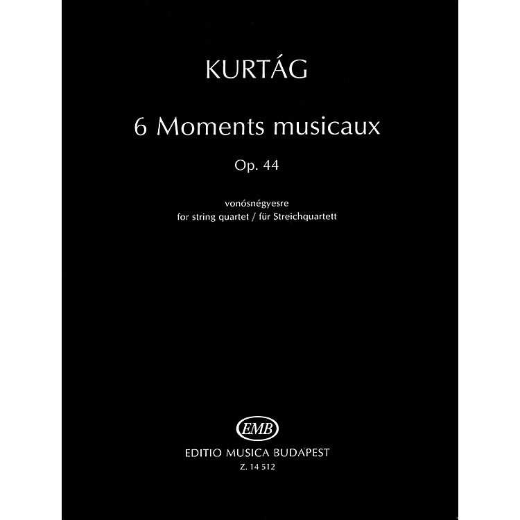 Editio Musica Budapest6 Moments musicaux, Op.44 (for String Quartet) EMB Series Composed by György Kurtág