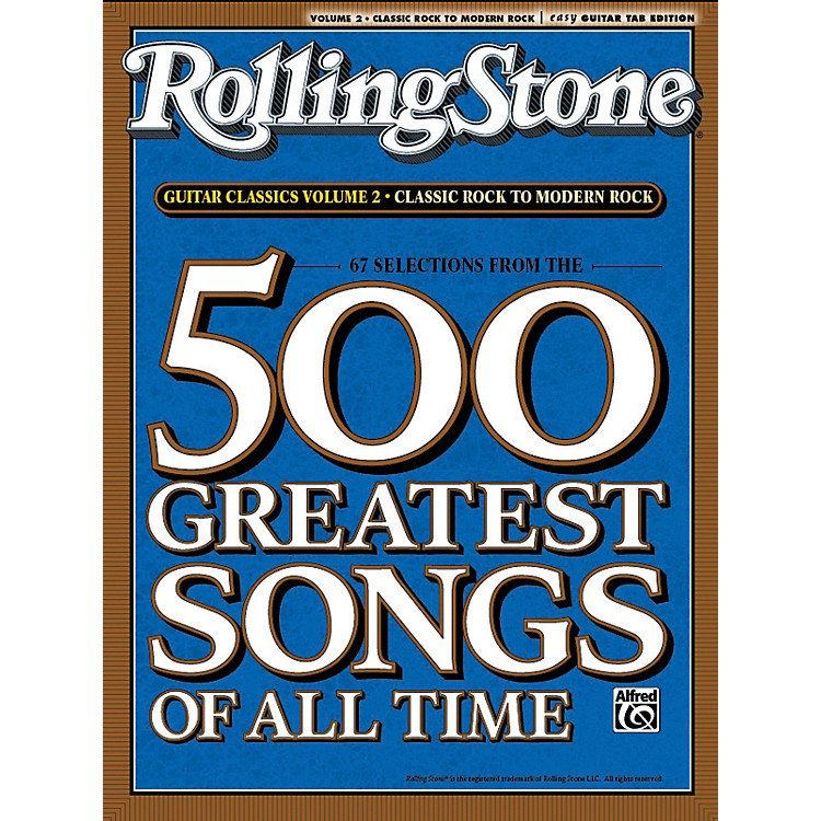 Alfred67 Selections From The 500 Greatest Songs Of All Time: Classic Rock To Modern Rock - Easy Guitar