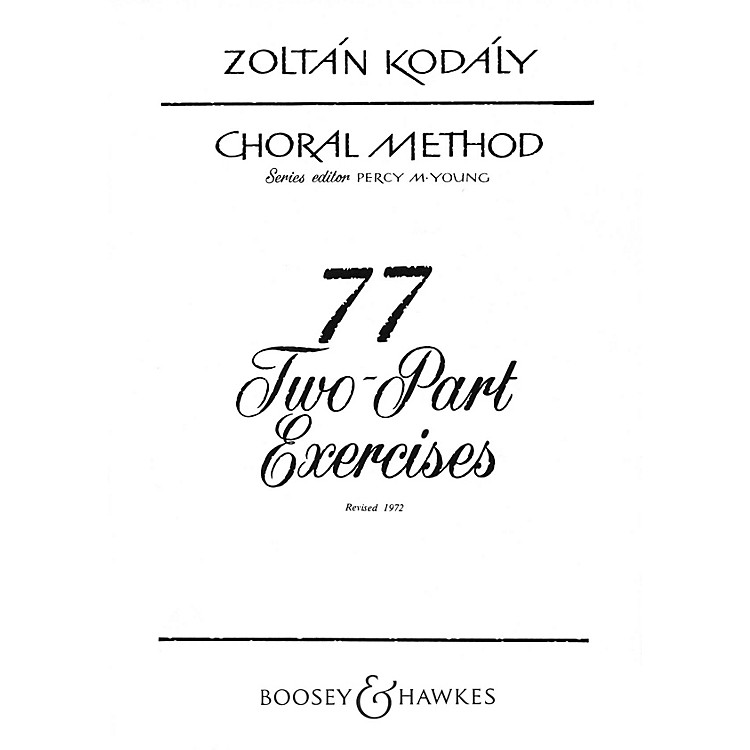 Boosey and Hawkes 77 Two-Part Exercises 2-Part Composed by Zoltán Kodály