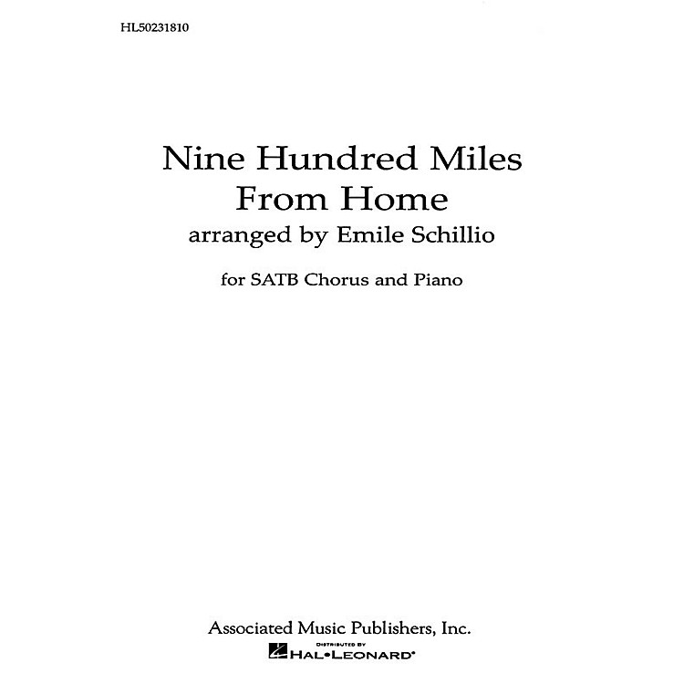 Associated 900 Miles From Home Appalacian Folk Song SATB composed by E Schillio