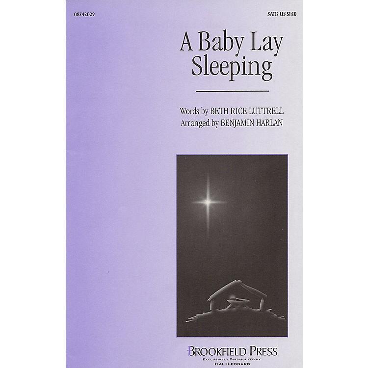 BrookfieldA Baby Lay Sleeping SATB arranged by Benjamin Harlan