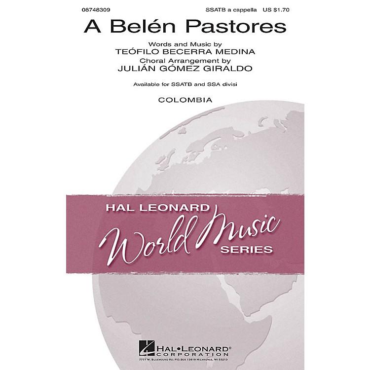 Hal LeonardA Belén Pastores SSATB A Cappella arranged by Julián Gómez Giraldo