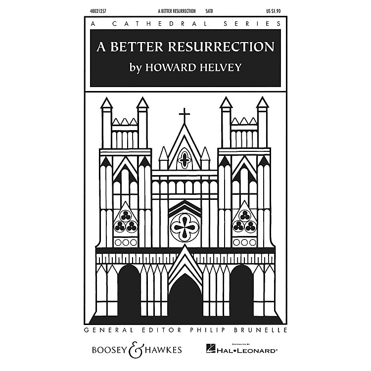 Boosey and HawkesA Better Resurrection (Cathedral Series) SATB a cappella composed by Howard Helvey