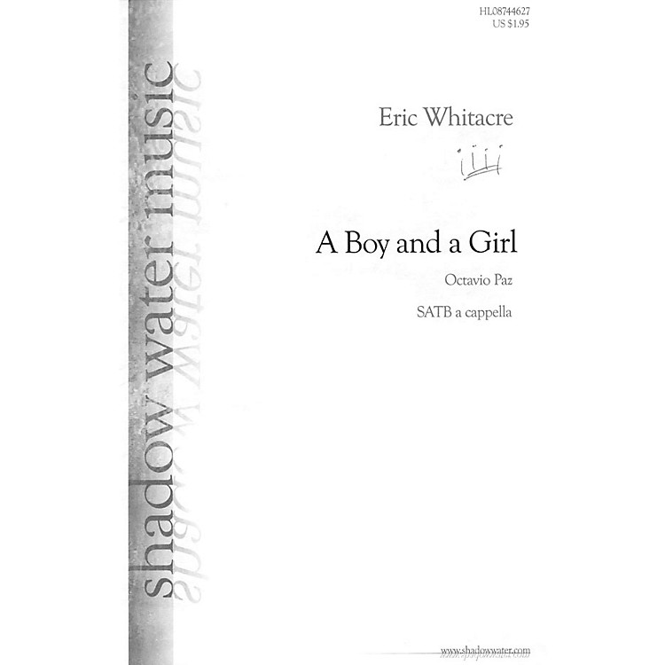 Shadow Water MusicA Boy and a Girl SATB composed by Eric Whitacre