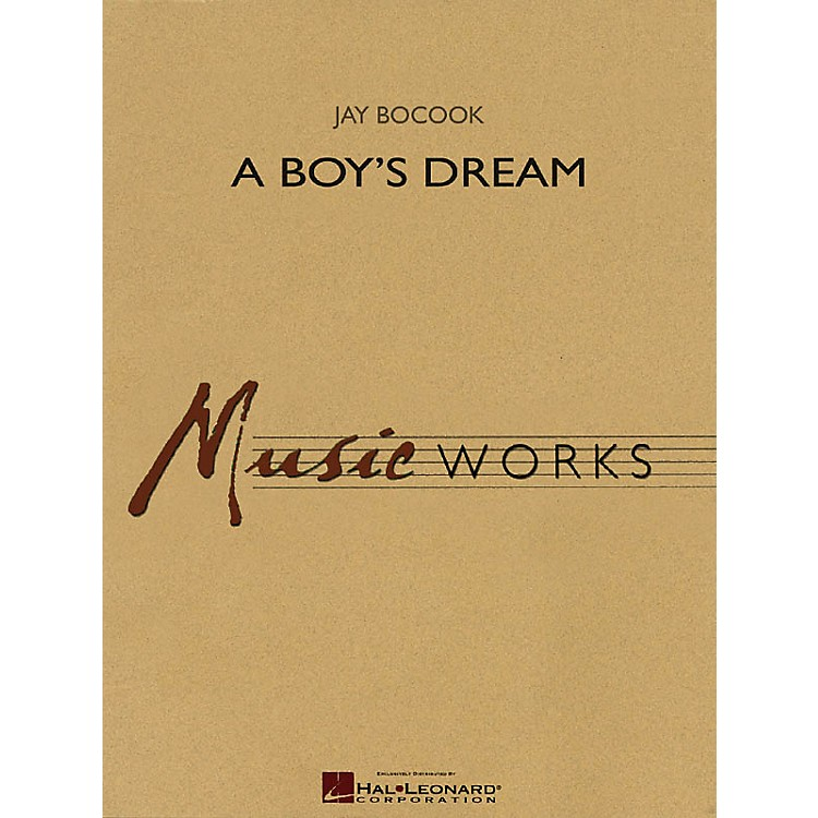 Hal LeonardA Boy's Dream (Full Score) Concert Band Level 5 Composed by Jay Bocook