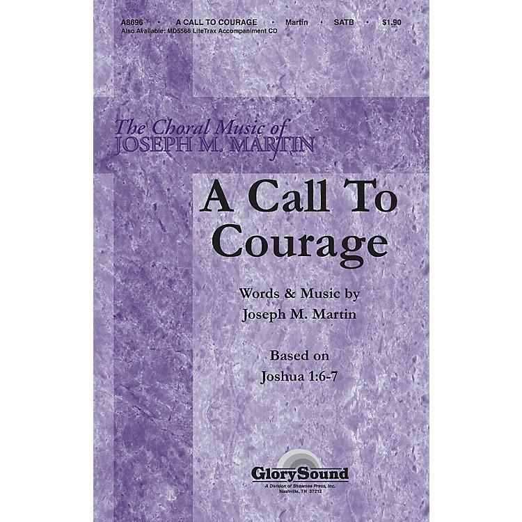 Shawnee PressA Call to Courage (Based on Joshua 1:6-7) SATB composed by Joseph M. Martin