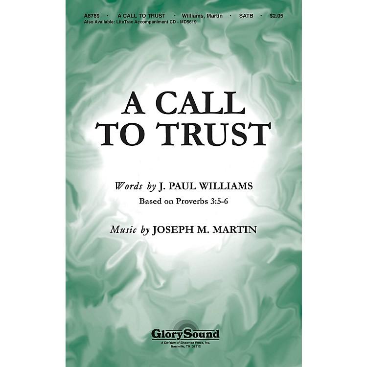 Shawnee PressA Call to Trust SATB composed by J. Paul Williams