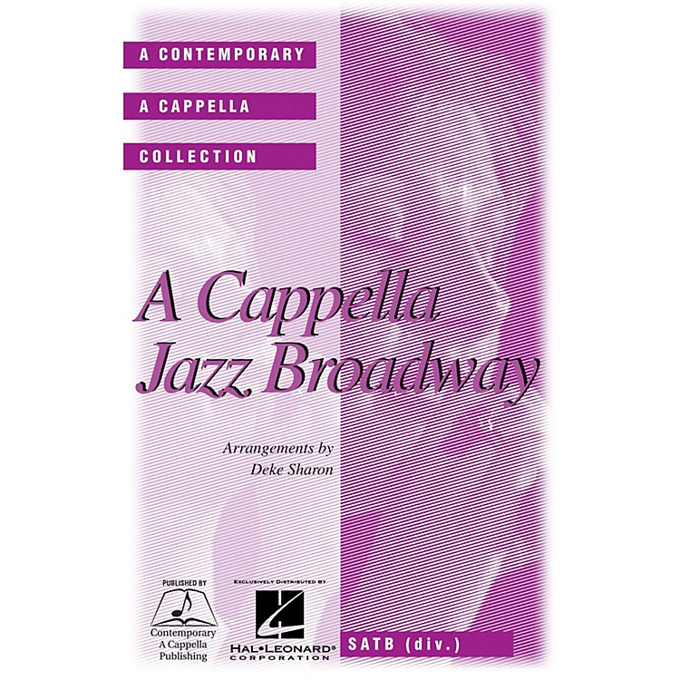 Contemporary A Cappella PublishingA Cappella Jazz Broadway SATB DV A Cappella arranged by Deke Sharon