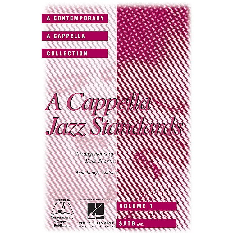 Contemporary A Cappella PublishingA Cappella Jazz Standards (Collection) (SATB) SATB DV A Cappella arranged by Deke Sharon