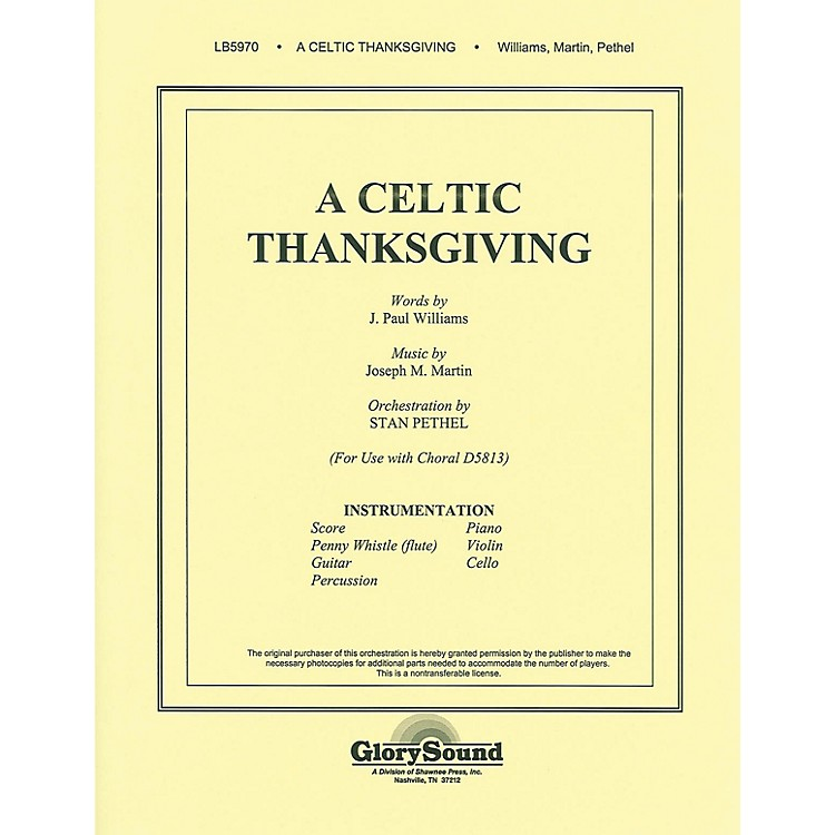 Shawnee PressA Celtic Thanksgiving (Orchestration) Score & Parts composed by J. Paul Williams