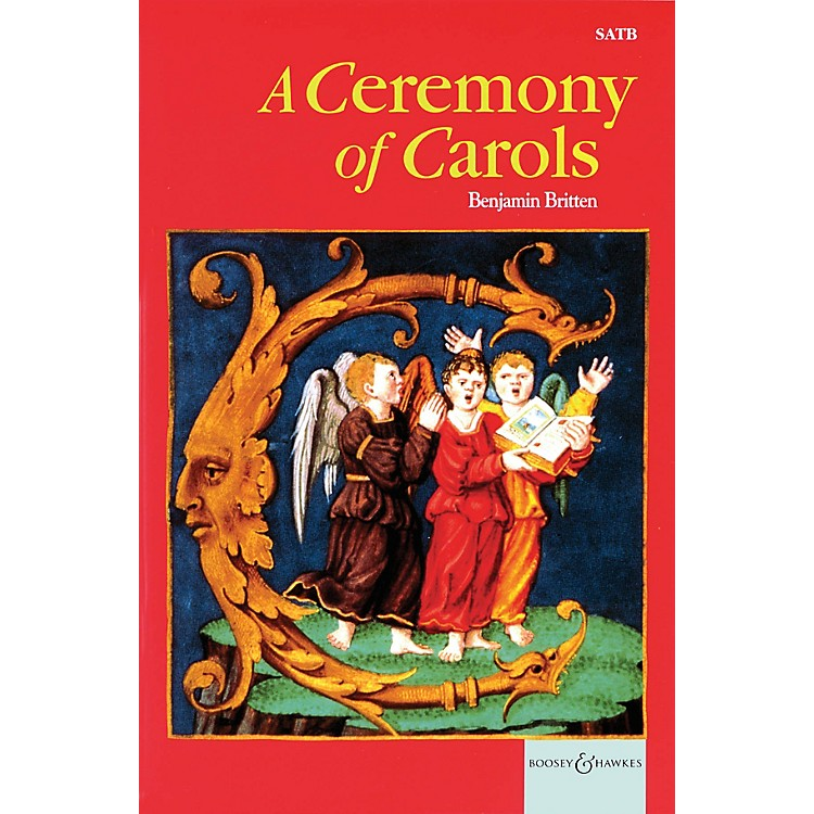 Boosey and HawkesA Ceremony of Carols op. 28 (1942, rev. 1943) SATB and Harp or Piano SATB composed by Benjamin Britten