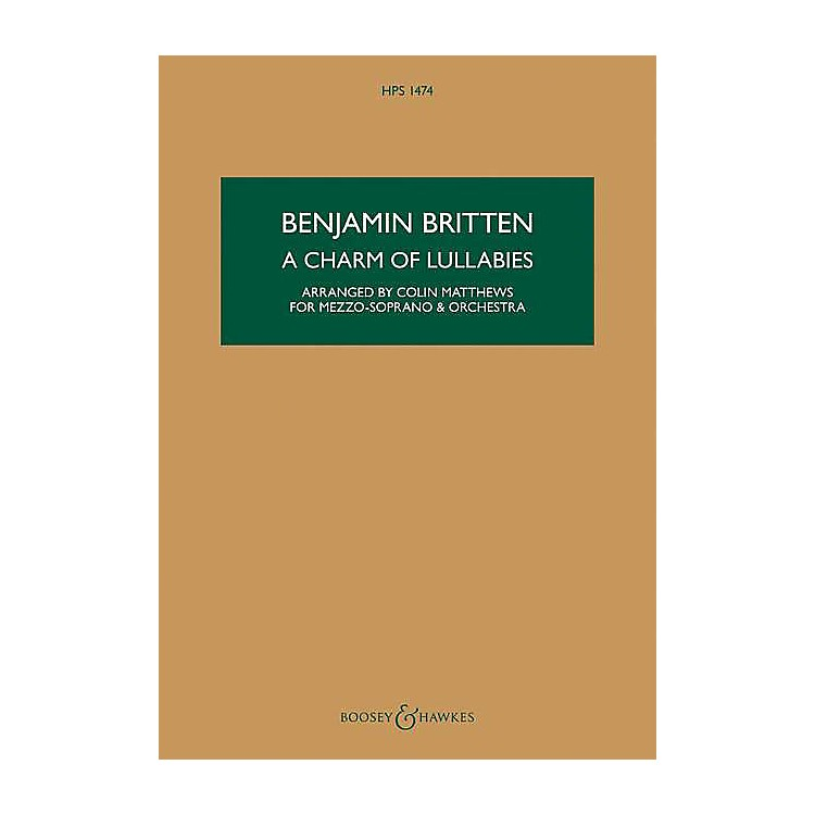 Boosey and Hawkes A Charm of Lullabies, Op. 41 Boosey & Hawkes Scores/Books Composed by Britten Arranged by Colin Matthews