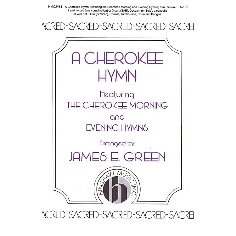 Hinshaw MusicA Cherokee Hymn SAB arranged by James E. Green