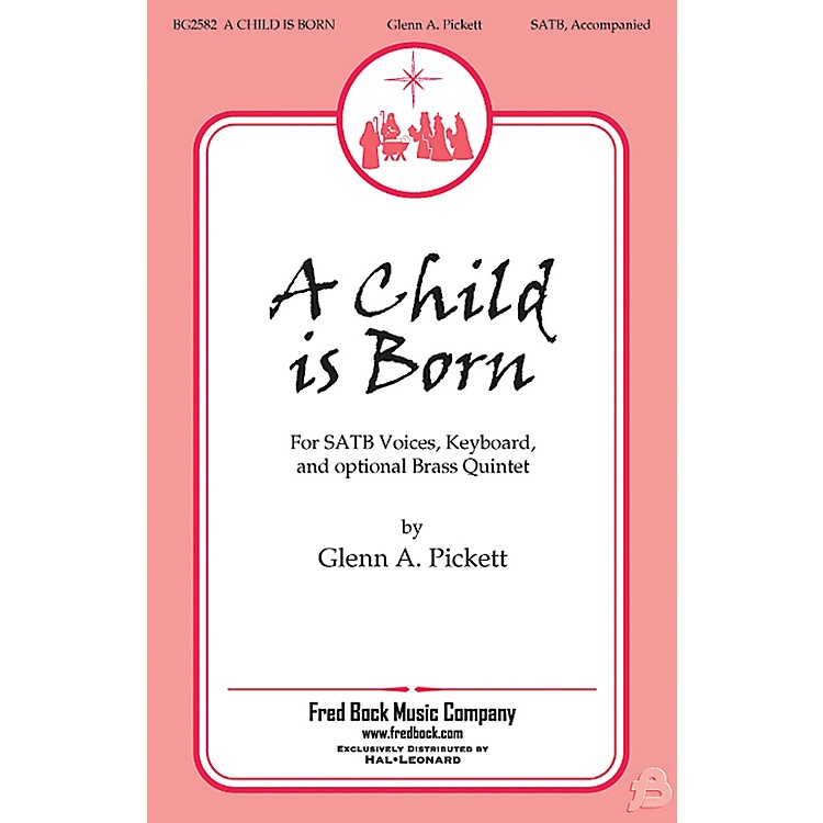 Fred Bock MusicA Child Is Born BRASS Composed by Glenn A. Pickett