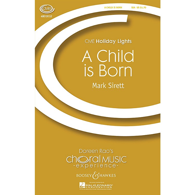 Boosey and HawkesA Child Is Born (CME Holiday Lights) SSA composed by Mark Sirett