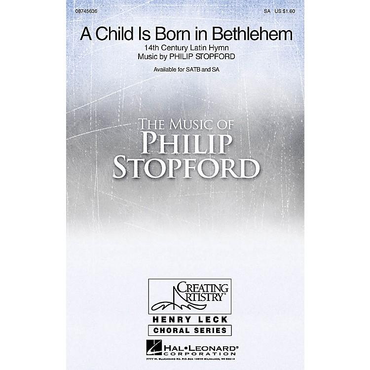 Hal LeonardA Child Is Born in Bethlehem SA composed by Philip Stopford