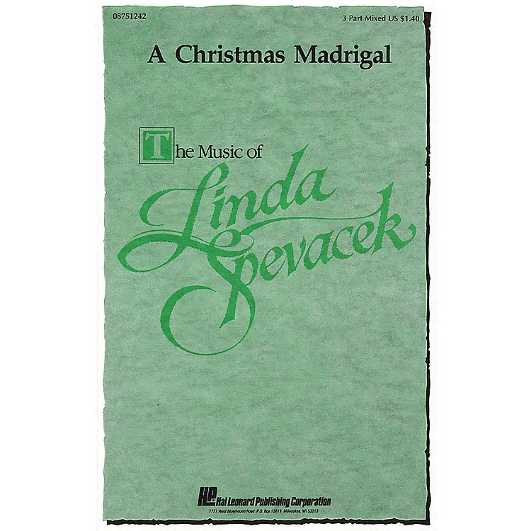 Hal LeonardA Christmas Madrigal 3-Part Mixed a cappella composed by Linda Spevacek