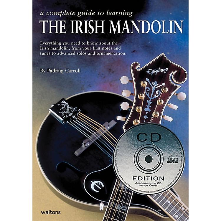 WaltonsA Complete Guide to Learning the Irish Mandolin Waltons Irish Music Books Series by Padraig Carroll
