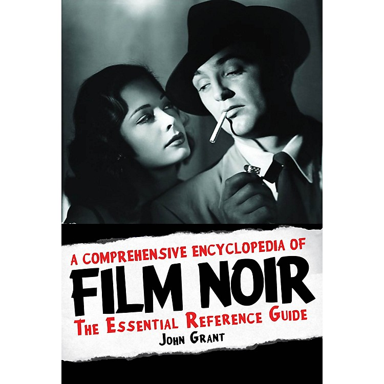 Limelight EditionsA Comprehensive Encyclopedia of Film Noir Applause Books Series Hardcover Written by John Grant