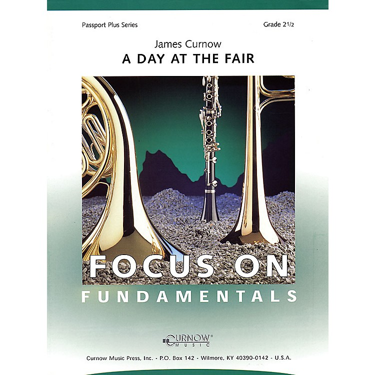 Curnow MusicA Day at the Fair (Grade 2.5 - Score and Parts) Concert Band Level 2.5 Composed by James Curnow